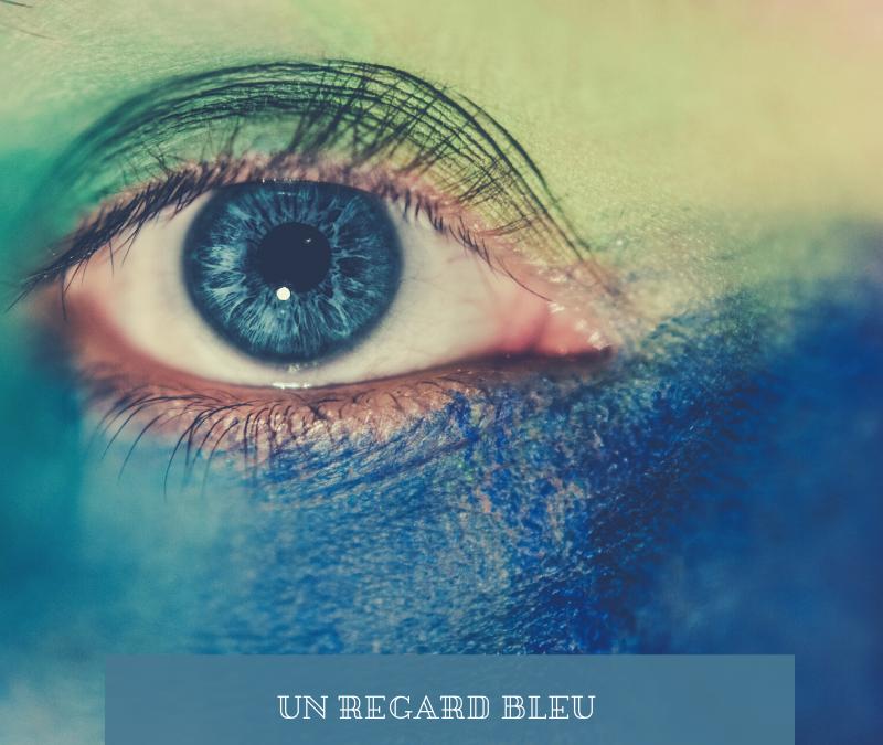 Un regard bleu